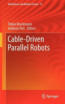 Cable-Driven Parallel Robots - Mechanisms and Machine Science 12 (Hardback)