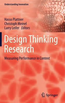 Design Thinking Research: Measuring Performance in Context - Understanding Innovation (Hardback)