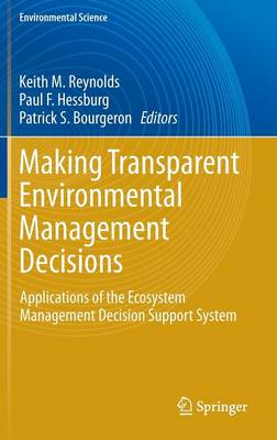 Making Transparent Environmental Management Decisions: Applications of the Ecosystem Management Decision Support System - Environmental Science (Hardback)