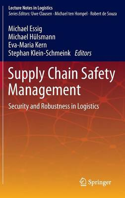 Supply Chain Safety Management: Security and Robustness in Logistics - Lecture Notes in Logistics (Hardback)