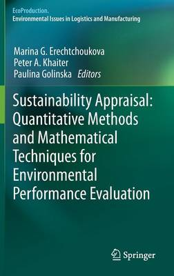 Sustainability Appraisal: Quantitative Methods and Mathematical Techniques for Environmental Performance Evaluation - EcoProduction (Hardback)