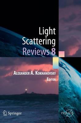 Light Scattering Reviews 8: Radiative transfer and light scattering - Springer Praxis Books (Hardback)
