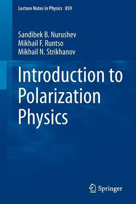 Introduction to Polarization Physics - Lecture Notes in Physics 859 (Paperback)