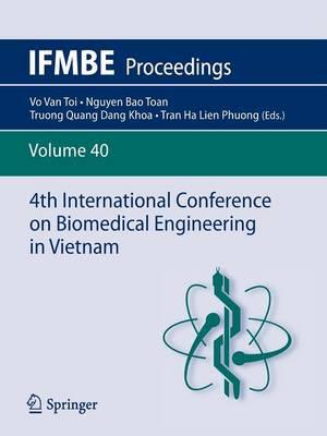 4th International Conference on Biomedical Engineering in Vietnam - IFMBE Proceedings 40 (Paperback)