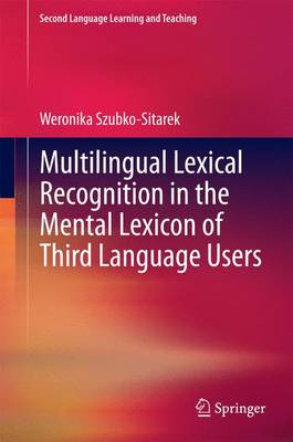 Multilingual Lexical Recognition in the Mental Lexicon of Third Language Users - Second Language Learning and Teaching (Hardback)