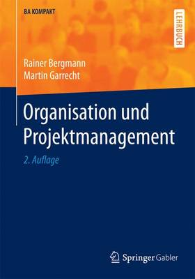 Organisation Und Projektmanagement - BA Kompakt (Paperback)