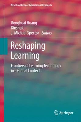 Reshaping Learning: Frontiers of Learning Technology in a Global Context - New Frontiers of Educational Research (Hardback)