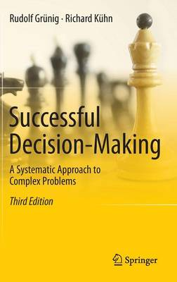 Successful Decision-making 2012: A Systematic Approach to Complex Problems (Hardback)