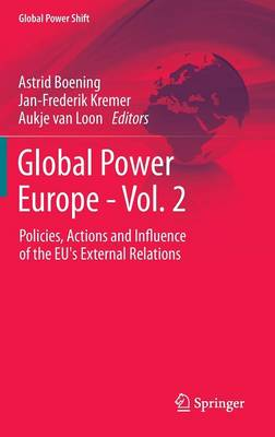 Global Power Europe - Vol. 2: Policies, Actions and Influence of the EU's External Relations - Global Power Shift (Hardback)