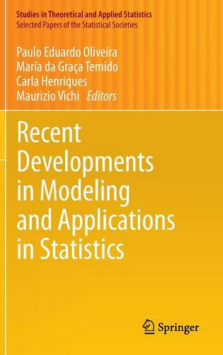 Recent Developments in Modeling and Applications in Statistics - Studies in Theoretical and Applied Statistics (Hardback)
