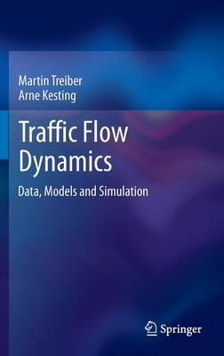Traffic Flow Dynamics: Data, Models and Simulation (Hardback)