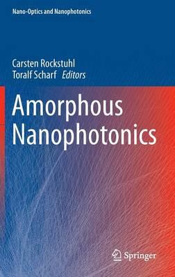 Amorphous Nanophotonics - Nano-Optics and Nanophotonics (Hardback)