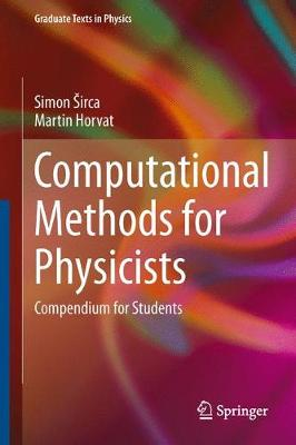 Computational Methods for Physicists: Compendium for Students - Graduate Texts in Physics (Hardback)