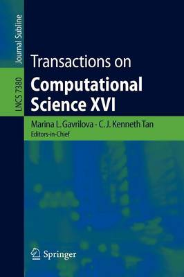 Transactions on Computational Science XVI - Lecture Notes in Computer Science 7380 (Paperback)
