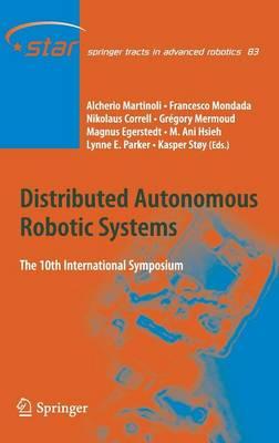 Distributed Autonomous Robotic Systems: The 10th International Symposium - Springer Tracts in Advanced Robotics 83 (Hardback)