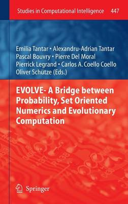 EVOLVE- A Bridge between Probability, Set Oriented Numerics and Evolutionary Computation - Studies in Computational Intelligence 447 (Hardback)