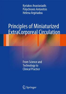 Principles of Miniaturized ExtraCorporeal Circulation: From Science and Technology to Clinical Practice (Hardback)