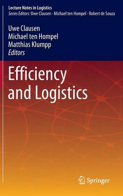 Efficiency and Logistics - Lecture Notes in Logistics (Hardback)