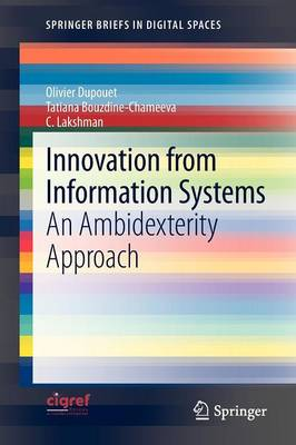 Innovation from Information Systems: An Ambidexterity Approach - SpringerBriefs in Digital Spaces (Paperback)