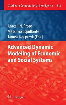 Advanced Dynamic Modeling of Economic and Social Systems - Studies in Computational Intelligence 448 (Hardback)