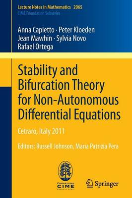 Stability and Bifurcation Theory for Non-Autonomous Differential Equations: Cetraro, Italy 2011, Editors: Russell Johnson, Maria Patrizia Pera - Lecture Notes in Mathematics 2065 (Paperback)