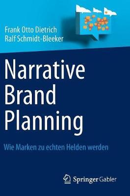 Narrative Brand Planning: Wie Marken Zu Echten Helden Werden (Hardback)