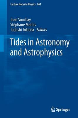Tides in Astronomy and Astrophysics - Lecture Notes in Physics 861 (Paperback)