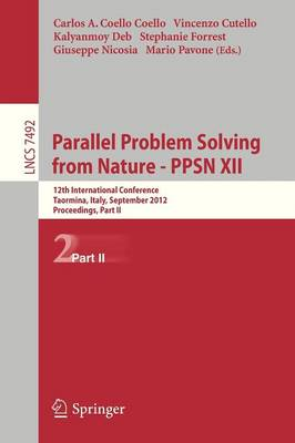 Parallel Problem Solving from Nature - PPSN XII: 12th International Conference, Taormina, Italy, September 1-5, 2012, Proceedings, Part II - Theoretical Computer Science and General Issues 7492 (Paperback)