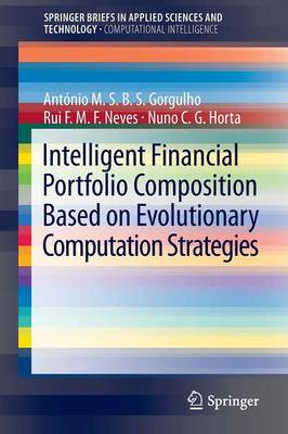 Intelligent Financial Portfolio Composition based on Evolutionary Computation Strategies - SpringerBriefs in Applied Sciences and Technology (Paperback)