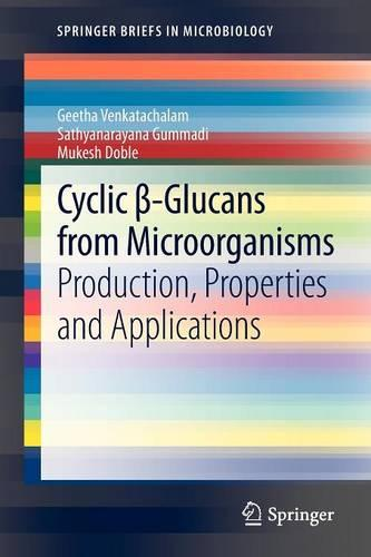 Cyclic ss-Glucans from Microorganisms: Production, Properties and Applications - SpringerBriefs in Microbiology (Paperback)