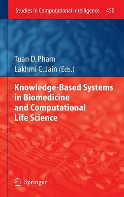 Knowledge-Based Systems in Biomedicine and Computational Life Science - Studies in Computational Intelligence 450 (Hardback)
