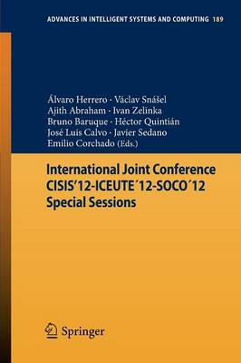 International Joint Conference CISIS'12-ICEUTE'12-SOCO'12 Special Sessions - Advances in Intelligent Systems and Computing 189 (Paperback)