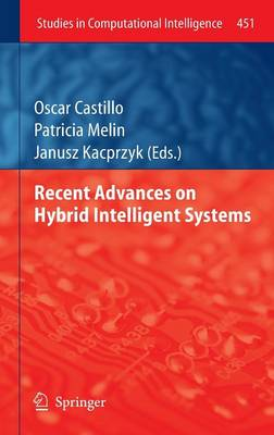 Recent Advances on Hybrid Intelligent Systems - Studies in Computational Intelligence 451 (Hardback)