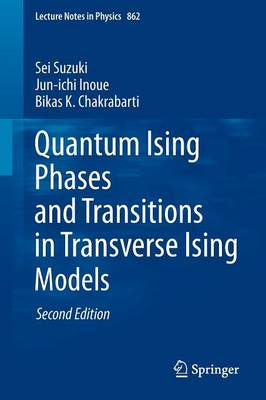 Quantum Ising Phases and Transitions in Transverse Ising Models - Lecture Notes in Physics 862 (Paperback)