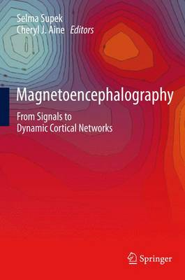 Magnetoencephalography: From Signals to Dynamic Cortical Networks (Hardback)