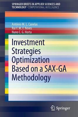 Investment Strategies Optimization based on a SAX-GA Methodology - SpringerBriefs in Applied Sciences and Technology (Paperback)