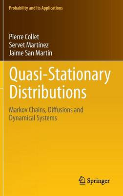 Quasi-Stationary Distributions: Markov Chains, Diffusions and Dynamical Systems - Probability and Its Applications (Hardback)
