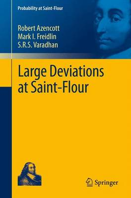 Large Deviations at Saint-Flour - Probability at Saint-Flour (Paperback)
