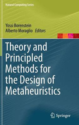 Theory and Principled Methods for the Design of Metaheuristics - Natural Computing Series (Hardback)