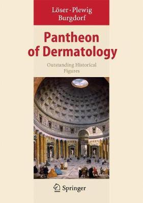 Pantheon of Dermatology 2013: Outstanding Historical Figures (Hardback)