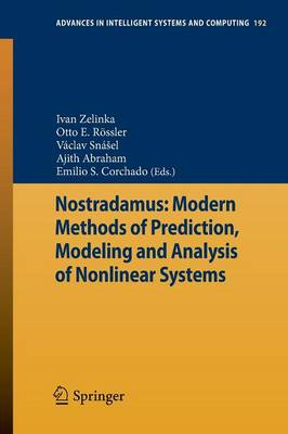 Nostradamus: Modern Methods of Prediction, Modeling and Analysis of Nonlinear Systems - Advances in Intelligent Systems and Computing 192 (Paperback)