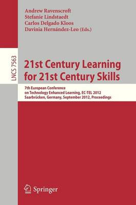 21st Century Learning for 21st Century Skills: 7th European Conference on Technology Enhanced Learning, EC-TEL 2012, Saarbrucken, Germany, September 18-21, 2012, Proceedings - Programming and Software Engineering 7563 (Paperback)