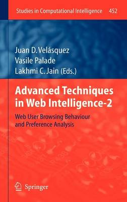 Advanced Techniques in Web Intelligence-2: Web User Browsing Behaviour and Preference Analysis - Studies in Computational Intelligence 452 (Hardback)