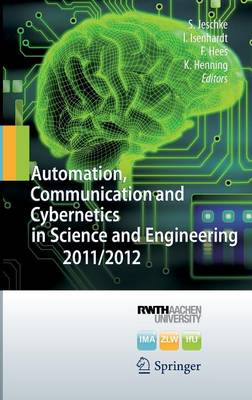 Automation, Communication and Cybernetics in Science and Engineering 2011/2012 (Hardback)