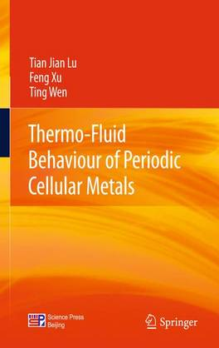 Thermo-Fluid Behaviour of Periodic Cellular Metals (Hardback)