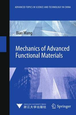 Mechanics of Advanced Functional Materials - Advanced Topics in Science and Technology in China (Hardback)