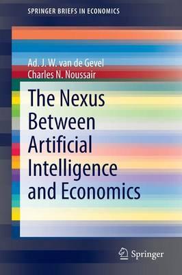 The Nexus between Artificial Intelligence and Economics - SpringerBriefs in Economics (Paperback)
