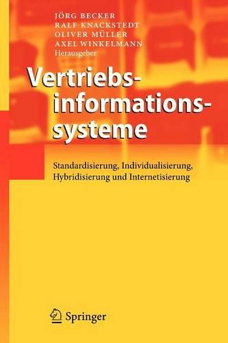 Vertriebsinformationssysteme: Standardisierung, Individualisierung, Hybridisierung Und Internetisierung (Paperback)
