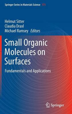 Small Organic Molecules on Surfaces: Fundamentals and Applications - Springer Series in Materials Science 173 (Hardback)