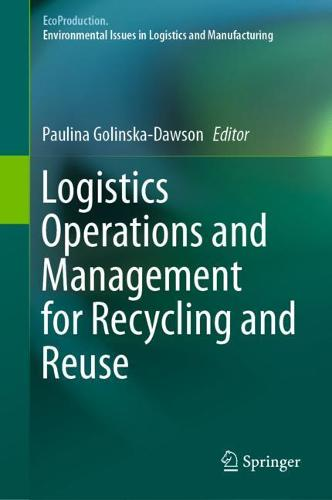 Logistics Operations and Management for Recycling and Reuse - EcoProduction (Hardback)